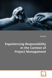 Experiencing Responsibility in the Context of Project Management - Rui Grilo