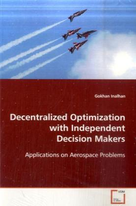 Decentralized Optimization with Independent Decision  Makers - Applications on Aerospace Problems
