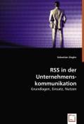 Ziegler, Sebastian: RSS in der Unternehmens-kommunikation