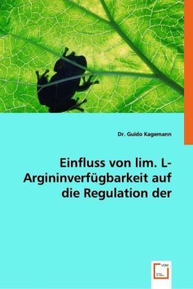 Einfluss von lim. L-Argininverfügbarkeit auf die Regulation der Genexpression - Kagemann, Guido