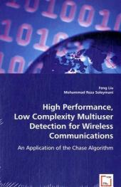High Performance, Low Complexity Multiuser Detection for Wireless Networks - Feng Liu