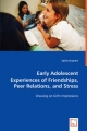 Early Adolescent Experiences of Friendships, Peer Relations, and Stress - Sylvie Graziani
