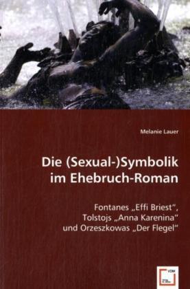 Die (Sexual-)Symbolik im Ehebruch-Roman - Fontanes