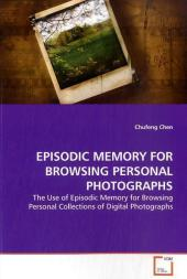 EPISODIC MEMORY FOR BROWSING PERSONAL PHOTOGRAPHS - Chufeng Chen