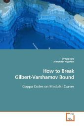 How to Break Gilbert-Varshamov Bound - Orhun Kara