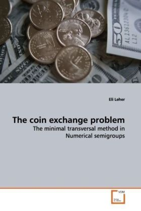 The coin exchange problem - The minimal transversal method in Numerical semigroups - Leher, Eli
