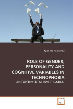 ROLE OF GENDER, PERSONALITY AND COGNITIVE VARIABLES IN TECHNOPHOBIA