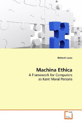 Machina Ethica - A Framework for Computers as Kant Moral Persons - Lucas, Richard