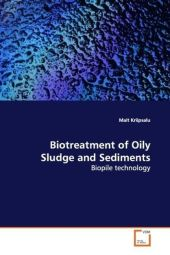 Biotreatment of Oily Sludge and Sediments - Mait Kriipsalu