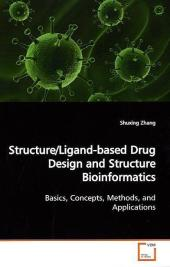 Structure/Ligand-based Drug Design and Structure  Bioinformatics - Shuxing Zhang