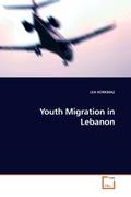KORKMAZ, LEA: Youth Migration in Lebanon