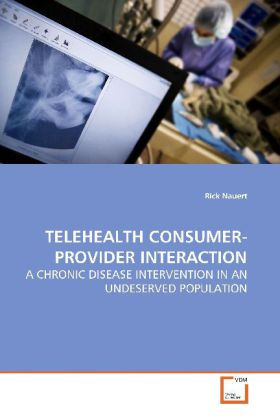 TELEHEALTH CONSUMER-PROVIDER INTERACTION - A CHRONIC DISEASE INTERVENTION IN AN UNDESERVED POPULATION - Nauert, Rick