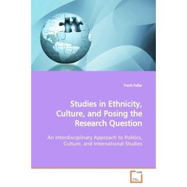 Studies in Ethnicity, Culture, and Posing the Research Question - Fuller