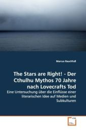 The Stars are Right! - Der Cthulhu Mythos 70 Jahre nach Lovecrafts Tod - Marcus Rauchfuß