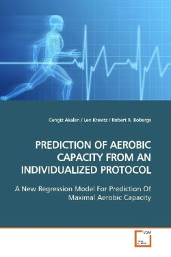 PREDICTION OF AEROBIC CAPACITY FROM AN INDIVIDUALIZEDPROTOCOL