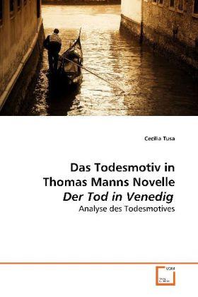Das Todesmotiv in Thomas Manns Novelle Der Tod in Venedig - Analyse des Todesmotives - Tusa, Cecilia