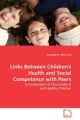 Links Between Children's Health and Social  Competence with Peers - Elizabeth M. McCarroll