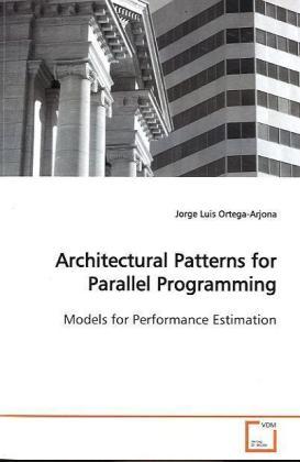 Architectural Patterns for Parallel Programming - Models for Performance Estimation - Ortega-Arjona, Jorge Luis