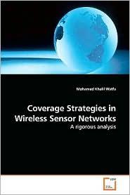 Coverage Strategies In Wireless Sensor Networks - Mohamed Khalil Watfa
