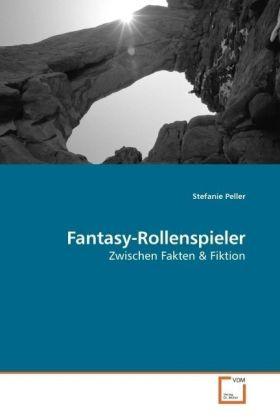 Fantasy-Rollenspieler - Zwischen Fakten - Peller, Stefanie