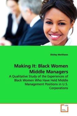 Making It: Black Women Middle Managers