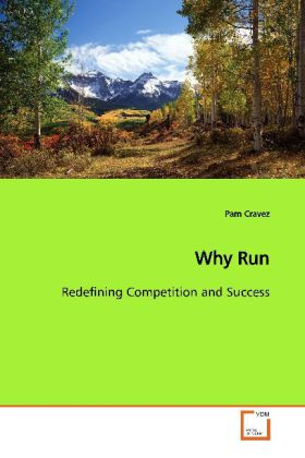 Why Run - Redefining Competition and Success - Cravez, Pam