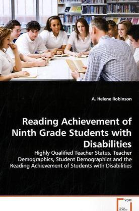 Reading Achievement of Ninth Grade Students with  Disabilities - Highly Qualified Teacher Status, Teacher  Demographics, Student Demographics and the Reading  Achievement of Students with Disabilities