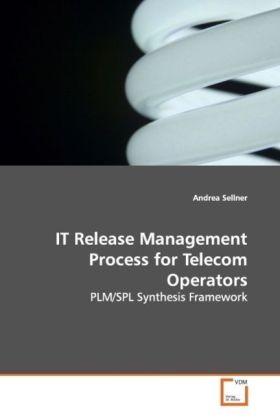 IT Release Management Process for Telecom Operators - PLM/SPL Synthesis Framework - Sellner, Andrea