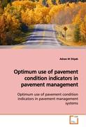 Optimum use of pavement condition indicators in pavement management