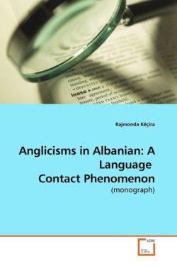 Anglicisms in Albanian: A Language Contact Phenomenon