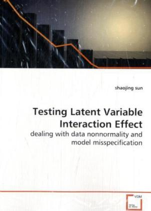 Testing Latent Variable Interaction Effect - dealing with data nonnormality and model  misspecification