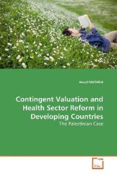 Contingent Valuation and Health Sector Reform in  Developing Countries - Awad Mataria