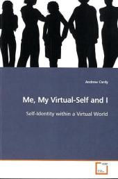 Me, My Virtual-Self and I - Andrew Cardy