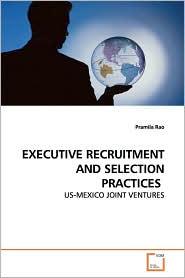 Executive Recruitment And Selection Practices - Pramila Rao