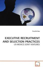 EXECUTIVE RECRUITMENT AND SELECTION PRACTICES - Pramila Rao