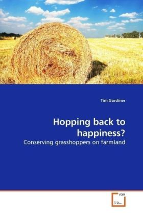 Hopping back to happiness? - Conserving grasshoppers on farmland - Gardiner, Tim
