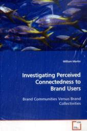Investigating Perceived Connectedness to Brand Users - William Martin