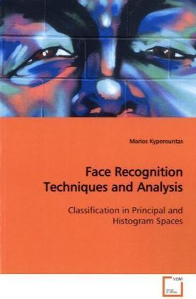 Face Recognition Techniques and Analysis - Classification in Principal and Histogram Spaces