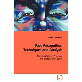 Face Recognition Techniques and Analysis - Kyperountas