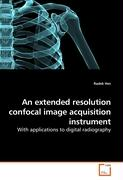 An extended resolution confocal image acquisition instrument