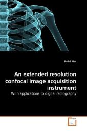 An extended resolution confocal image acquisition instrument - Radek Hes