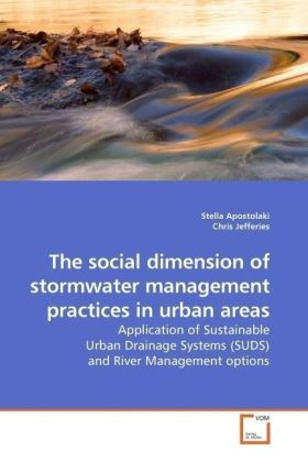 The social dimension of stormwater management practices in urban areas - Application of Sustainable Urban Drainage Systems (SUDS) and River Management options