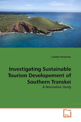 Investigating Sustainable Tourism Developement of Southern Transkei - A Normative Study - Ntonzima, Lulamile