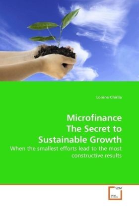 Microfinance The Secret to Sustainable Growth - When the smallest efforts lead to the most constructive results