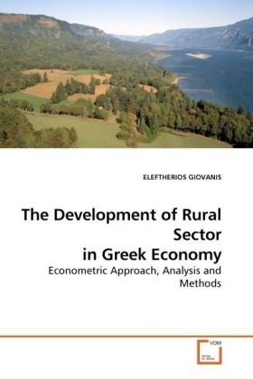 The Development of Rural Sector in Greek Economy - Econometric Approach, Analysis and Methods - Giovanis, Eleftherios