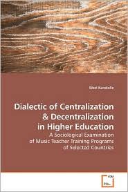 Dialectic Of Centralization - Sibel Karakelle