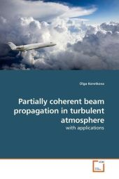 Partially coherent beam propagation in turbulent atmosphere - Olga Korotkova