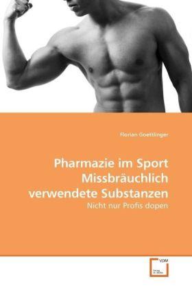 Pharmazie im Sport Missbräuchlich verwendete Substanzen - Nicht nur Profis dopen