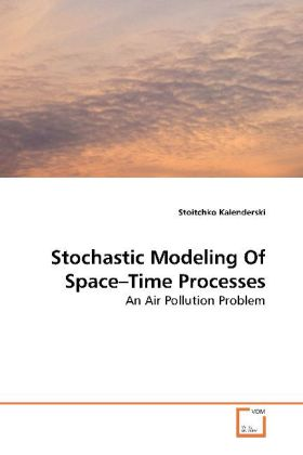 Stochastic Modeling Of Space Time Processes - An Air Pollution Problem - Kalenderski, Stoitchko