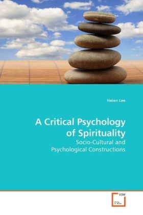 A Critical Psychology of Spirituality - Socio-Cultural and Psychological Constructions - Lee, Helen